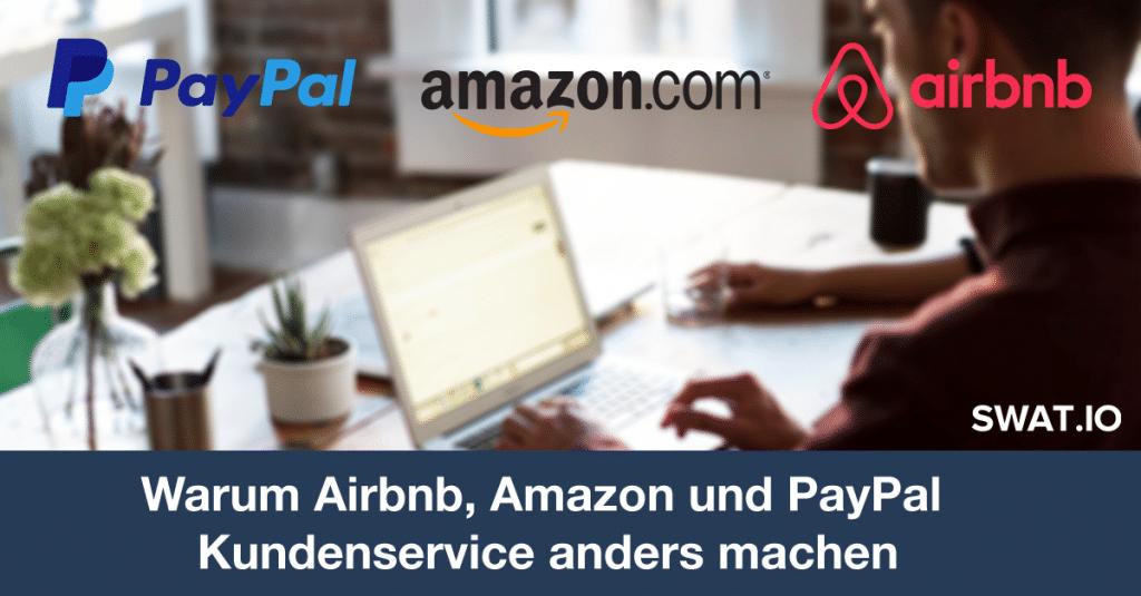 Warum Airbnb, Amazon und PayPal Kundenservice anders machen