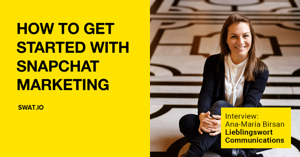 "Ana-Maria Birsan, Lieblingswort Communications: ""How to Get Started with Snapchat Marketing"""