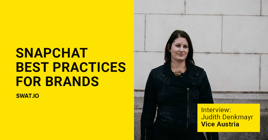 "Judith Denkmayr, VICE (Austria): ""How Snapchat Marketing Works for Agencies and Brands"""