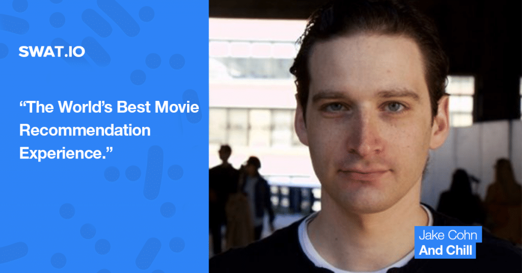 "Jake Cohn, And Chill: ""The World's Best Movie Recommendation Experience."""