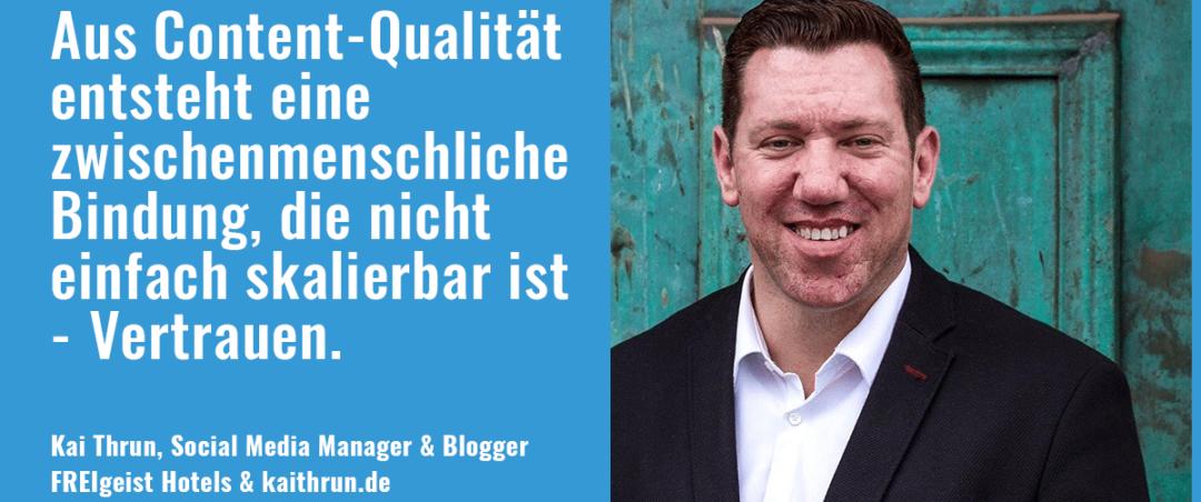 """Kai Thrun, Social Media Manager: """"Aus Content Qualität entsteht Vertrauen"""" 1"""